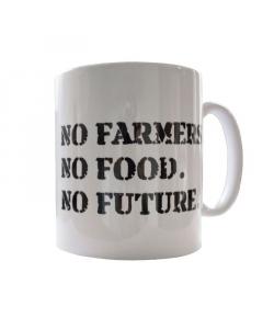 NO FARMERS. NO FOOD. NO FUTURE. Mug