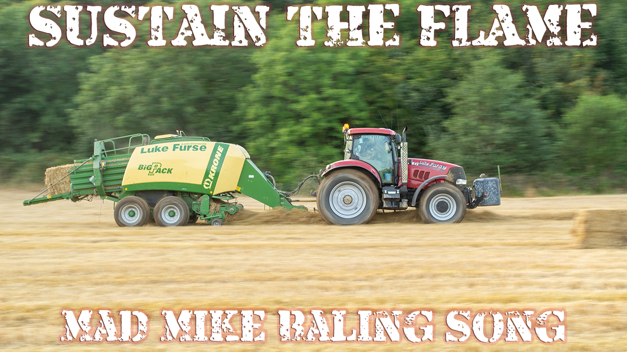 SUSTAIN THE FLAME - Mad Mike baling song!