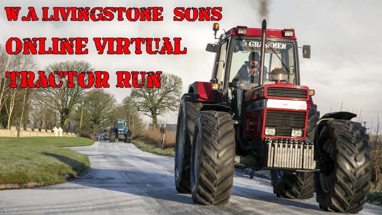 W.A Livingstone & Sons Online Virtual Tractor Run!