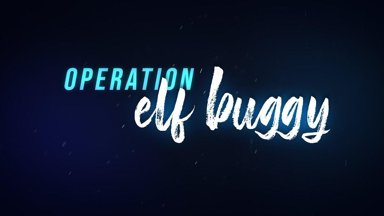 Operation Elf Buggy!