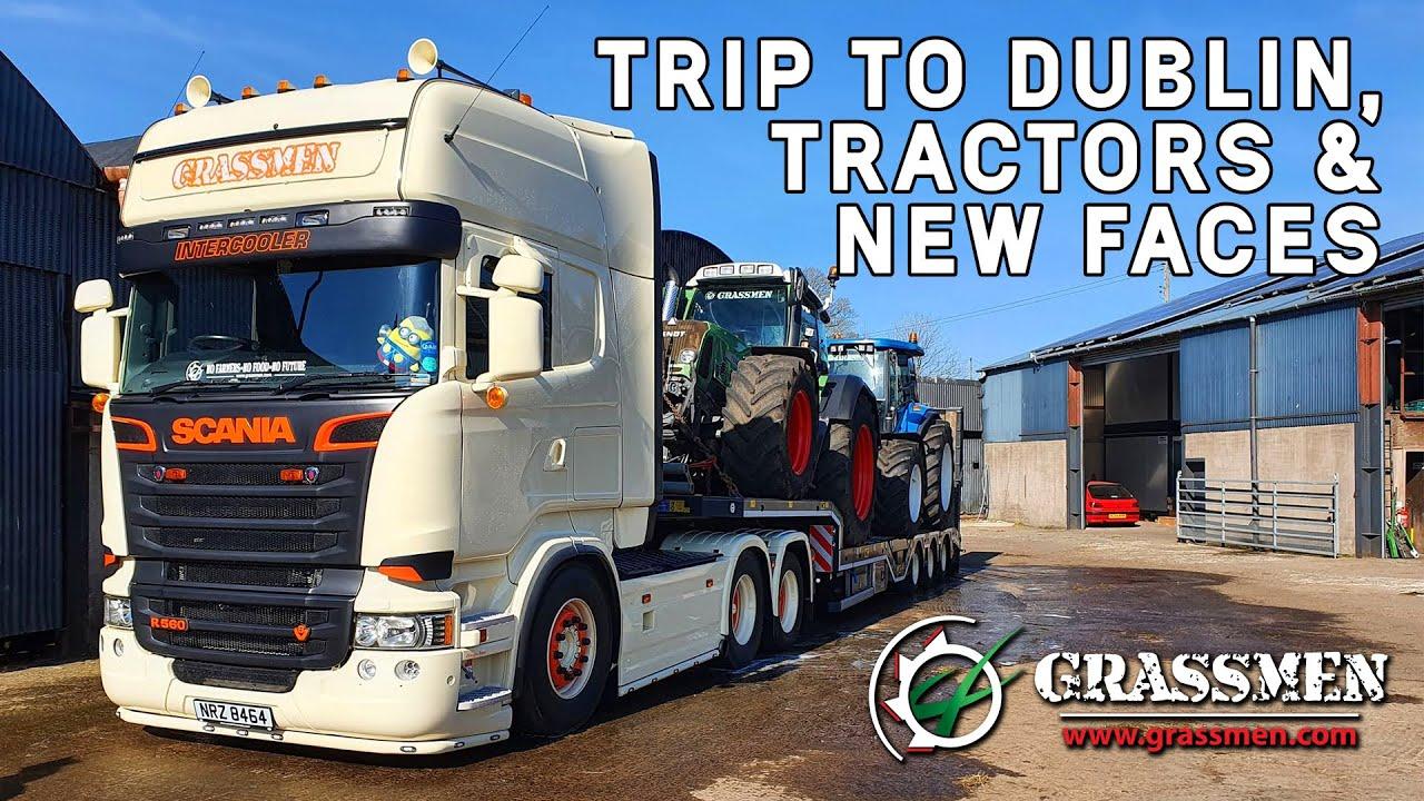 Trip to Dublin, Tractors & New Faces - GRASSMEN VLOG